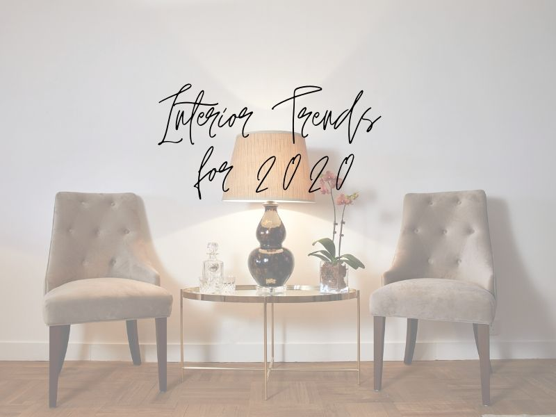 Interior Trends 2020.5 Interior Trends For 2020 To Easily Update Your Home The Home Stylist